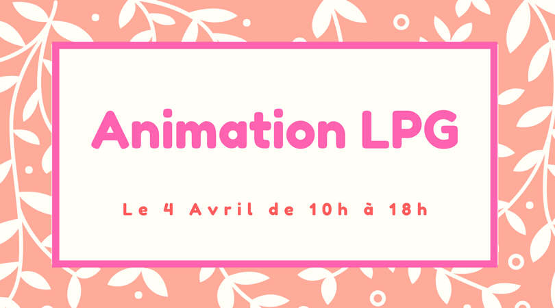 Animation LPG le 4 Avril en Institut