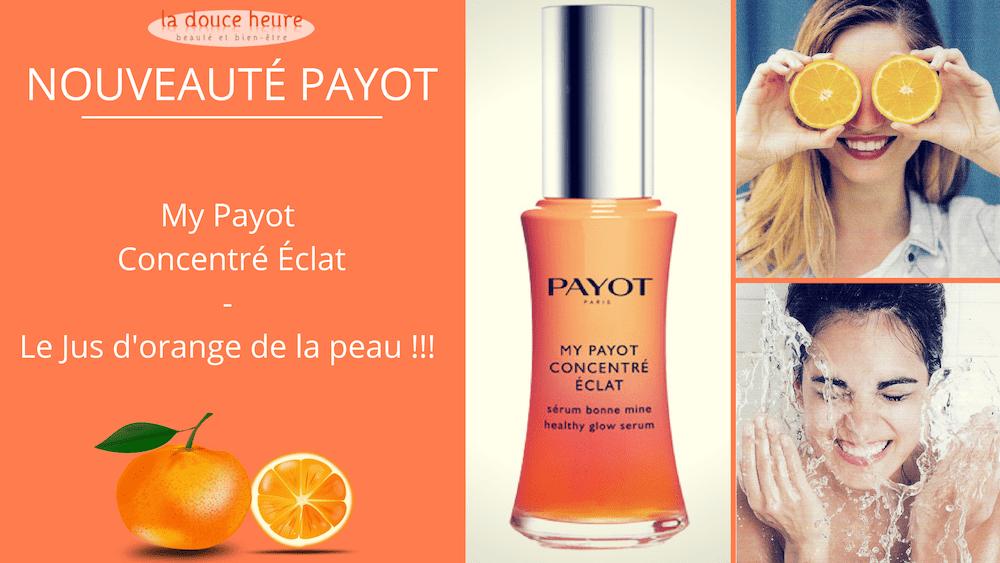 My Payot Concentré Éclat: Le jus d'orange de la peau !