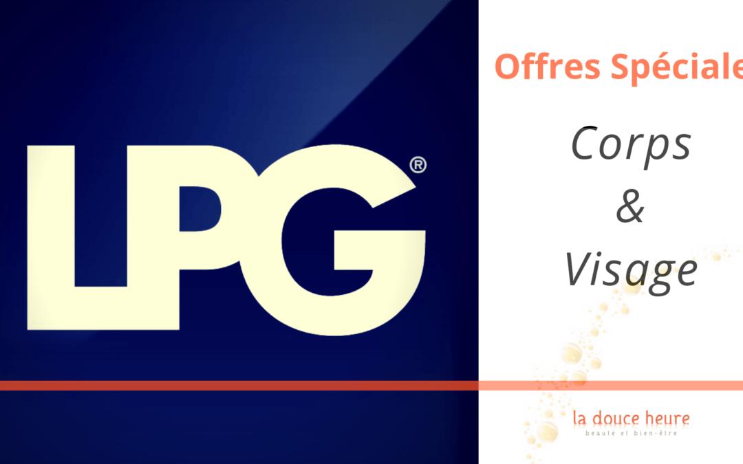 Offres spéciales LPG Corps & Visages !
