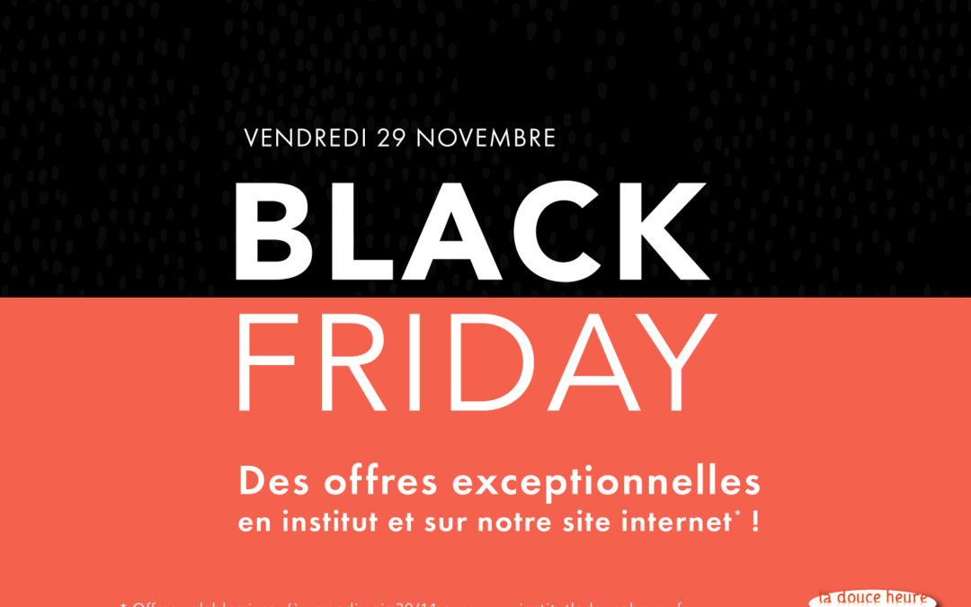 Nos offres exceptionnelles pour le Black Friday